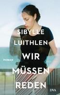 Sibylle Luithlen: Wir müssen reden ★★★
