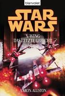 Aaron Allston: Star Wars. X-Wing. Das letzte Gefecht ★★★★