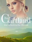 Barbara Cartland: Die schottische Heirat