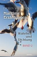 Detlev Sakautzky: Maritime Erzählungen - Wahrheit und Dichtung (Band 2)
