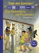 Michael Borlik: Erst ich ein Stück, dann du - Finde dein Abenteuer! - Das Geheimnis der Pyramiden ★★★★