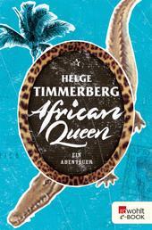 African Queen - Ein Abenteuer