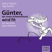 Günter, der innere Schweinehund, wird fit - Ein tierisches Sport-Hörbuch