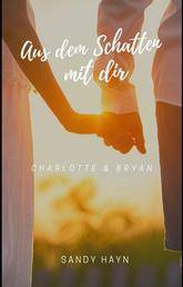 aus dem Schatten mit dir - Charlotte & Bryan