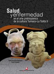 Salud y enfermedad en el arte prehispánico de la cultura Tumaco-La Tolita II - (300 a.C - 600 d.C)