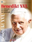 Franz Metzger: Benedikt XVI. - Der Mensch - Der Papst - Die Botschaft