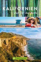 Bruckmann Reiseführer Kalifornien: Zeit für das Beste - Highlights, Geheimtipps, Wohlfühladressen