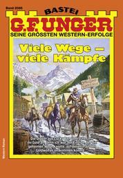 G. F. Unger 2085 - Western - Viele Wege - viele Kämpfe