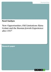 New Opportunities, Old Limitations: Raisa Golant and the Russian Jewish Experience after 1917