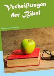 Verheißungen der Bibel - Motivierende Impulse für jeden Tag