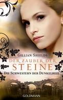 Gillian Shields: Der Zauber der Steine ★★★★