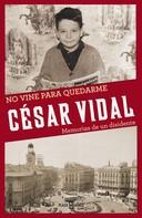César Vidal: No vine para quedarme