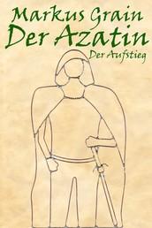 Der Azatin: Der Aufstieg (Band 2)