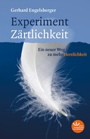 Gerhard Engelsberger: Experiment Zärtlichkeit