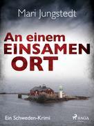 Mari Jungstedt: An einem einsamen Ort - Ein Schweden-Krimi ★★★★★