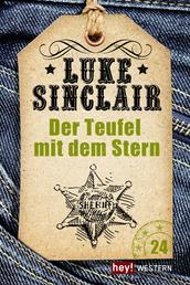 Der Teufel mit dem Stern - Luke Sinclair Western, Band 24