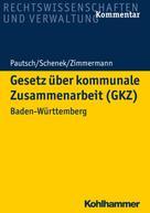 Arne Pautsch: Gesetz über kommunale Zusammenarbeit (GKZ)