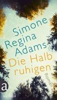 Simone Regina Adams: Die Halbruhigen ★★★