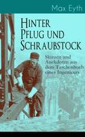 Max Eyth: Hinter Pflug und Schraubstock - Skizzen und Anekdoten aus dem Taschenbuch eines Ingenieurs