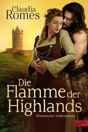 Die Flamme der Highlands - Historischer Liebesroman