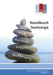 """Handbuch Seelsorge - Zusammengestellt vom """"Arbeitskreis Seelsorge"""" im BFP unter der Leitung von Dietmar Schwabe"""