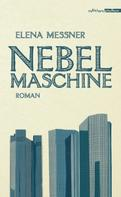 Elena Messner: Nebelmaschine