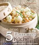 Dr. Claudia Nichterl: Die neue 5 Elemente Küche ★★★★