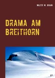 Drama am Breithorn - Tragödie in den Walliser Alpen