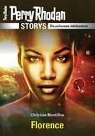 Christian Montillon: PERRY RHODAN-Storys: Florence ★★★★