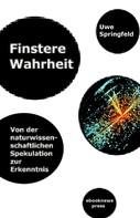 Uwe Springfeld: Finstere Wahrheit ★★★★