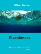 Oliver Steiner: Plastikmeer