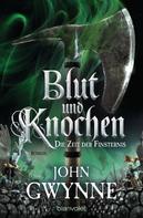 John Gwynne: Die Zeit der Finsternis - Blut und Knochen 3 ★★★