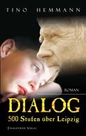 Tino Hemmann: Dialog 500 Stufen über Leipzig