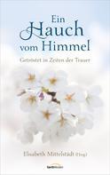 Elisabeth Mittelstädt: Ein Hauch vom Himmel