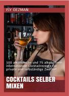 Isy Oezman: Cocktails warum nicht selber mixen?