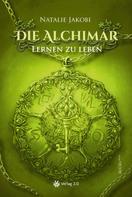 Natalie Jakobi: Die Alchimar - Lernen zu leben (Band 2) ★★★★