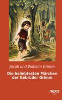 Jacob und Wilhelm Grimm: Die beliebtesten Märchen der Gebrüder Grimm ★★★★★