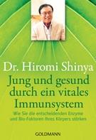 Hiromi Shinya: Jung und gesund durch ein vitales Immunsystem ★★★★