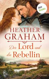 Der Lord und die Rebellin - Roman