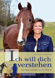 Ich will dich verstehen - Familienaufstellungen für Pferde