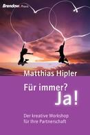 Matthias Hipler: Für immer? Ja!