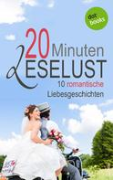 Barbara Gothe: 20 Minuten Leselust - Band 1: 10 romantische Liebesgeschichten ★★★