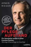 Armin Rieger: Der Pflege-Aufstand ★★★★