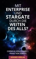 Cornelia von Soisses: Mit Enterprise und Stargate durch die Weiten des Alls? ★