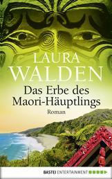 Das Erbe des Maori-Häuptlings - Roman