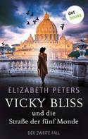 Elizabeth Peters: Vicky Bliss und die Straße der fünf Monde - Der zweite Fall ★★★★