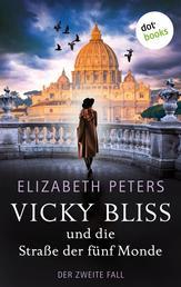 Vicky Bliss und die Straße der fünf Monde - Der zweite Fall - Kriminalroman