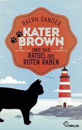 Kater Brown und das Rätsel des Roten Raben - Kurzkrimi