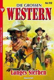 Die großen Western 112 - Langes Sterben