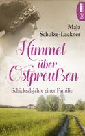 Maja Schulze-Lackner: Himmel über Ostpreußen